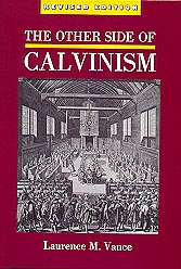 The Other Side of Calvinism, 800 pages, hardcover, $29.95