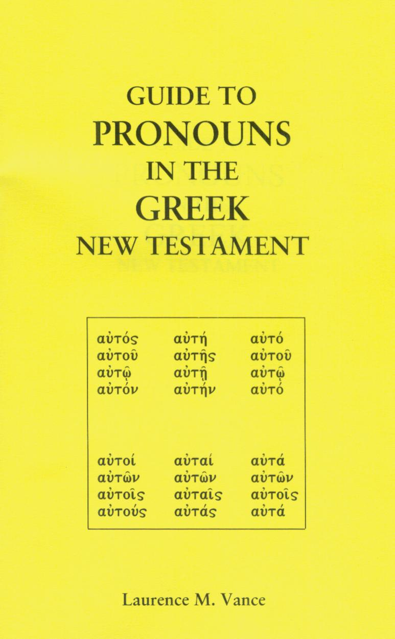 Guide to Pronouns in the Greek New Testament, 36 pages, booklet, $5.95