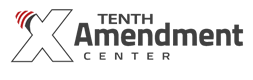 The Tenth Amendment Center